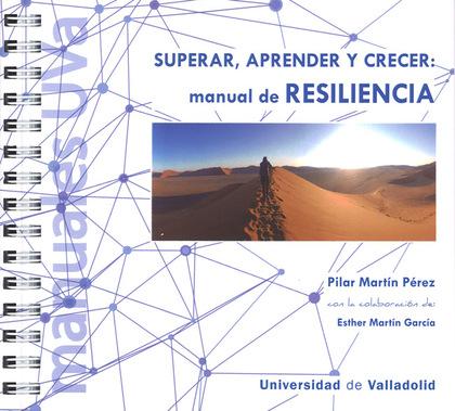 MANUAL DE RESILIENCIA. SUPERAR, APRENDER Y CRECER.