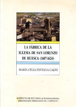 LA FÁBRICA DE LA IGLESIA DE SAN LORENZO DE HUESCA                               (1607-1624)