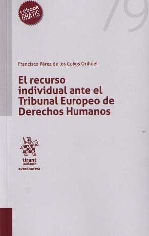 EL RECURSO INDIVIDUAL ANTE TRIBUNAL EUROPEO DE DERECHOS HUMANOS.