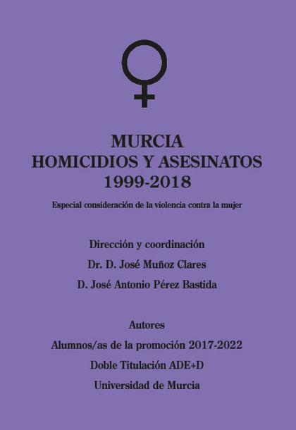 MURCIA HOMICIDIOS Y ASESINATOS 1999-2018 ESPECIAL CONSIDERACION DE LA VIOLENCIA.