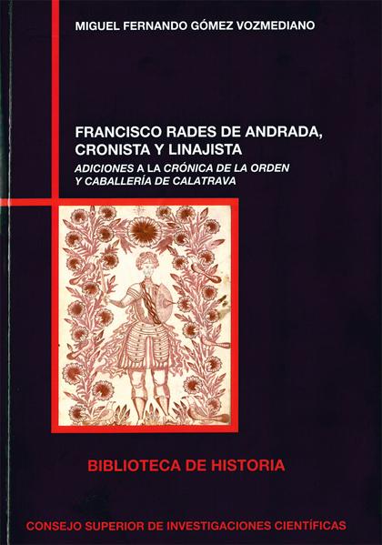 FRANSCISCO RADES DE ANDRADA, CRONISTA Y LINAJISTA                               ADICIONES A LA