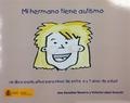 MI HERMANO TIENE AUTISMO. UN LIBRO EXPLICATIVO PARA NIÑOS DE ENTRE 6 Y 7 AÑOS DE