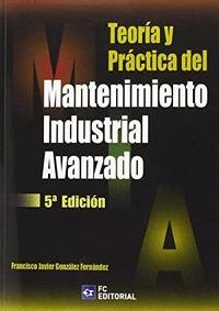 TEORIA Y PRACTICA DEL MANTENIMIENTO INDUSTRIAL AVANZADO-6E.