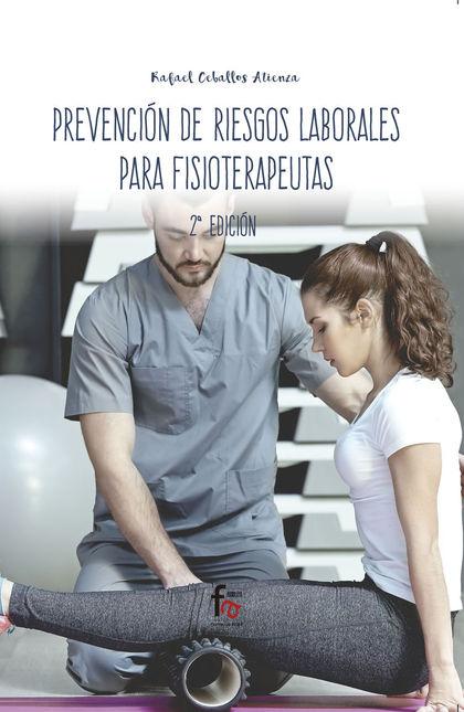 PREVENCION DE RIESGOS LABORALES PARA FISIOTERAPEUTAS 2 EDICIÓN.
