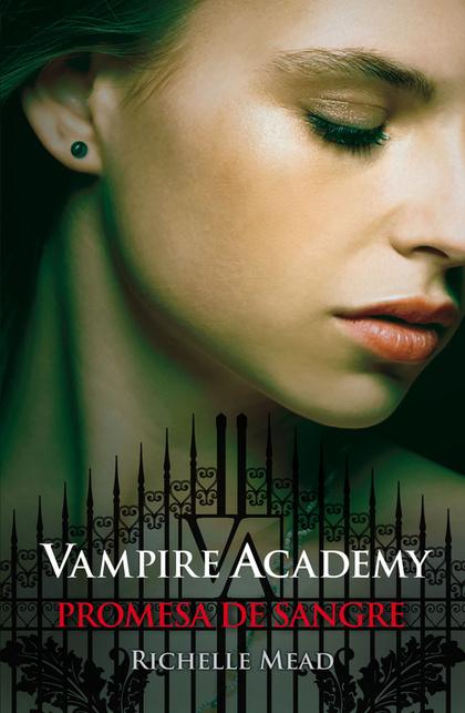 VAMPIRE ACADEMY 4. PROMESA DE SANGRE