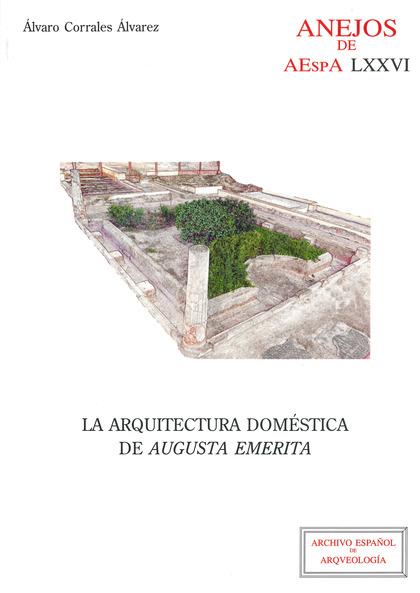 LA ARQUITECTURA DOMÉSTICA DE AUGUSTA EMERITA