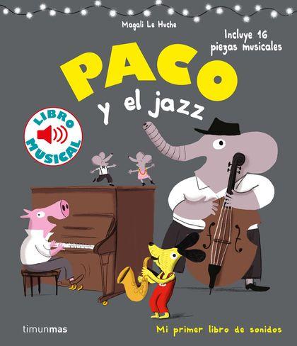 PACO Y EL JAZZ. LIBRO MUSICAL.