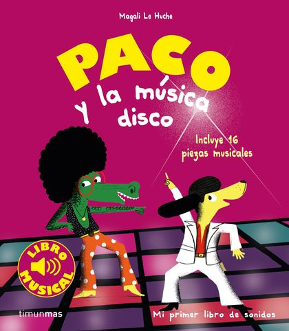 PACO Y LA MUSICA DISCO. LIBRO MUSICAL.