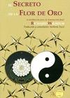 EL SECRETO DE LA FLOR DE ORO : LA MEDITACIÓN PARA LA ILUMINACIÓN FINAL