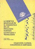LA GENÉTICA MOLECULAR EN EL DIAGNÓSTICO DE LAS PATOLOGÍAS HUNAMAS: ESTRATEGIAS Y.