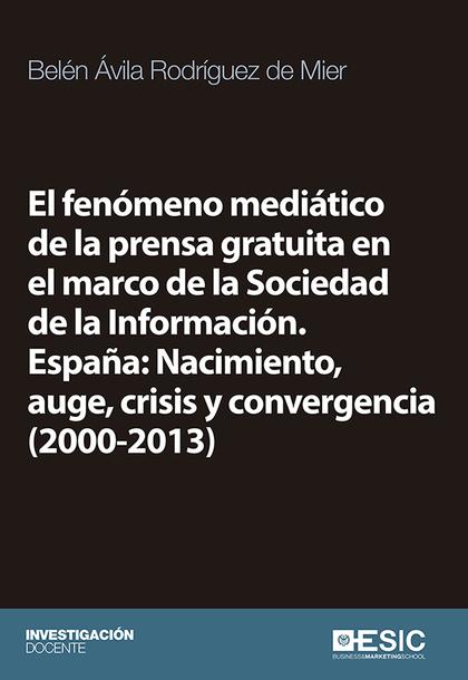 EL FENÓMENO MEDIÁTICO DE LA PRENSA GRATUITA EN EL MARCO DE LA SOCIEDAD DE LA INF.