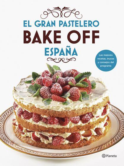 EL GRAN PASTELERO. BAKE OFF ESPAÑA.