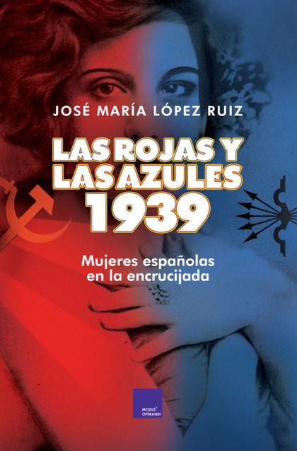 LAS ROJAS Y LAS AZULES. 1939