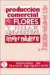 PRODUCCIÓN COMERCIAL DE FLORES DE CORTE Y FOLLAJE ORNAMENTALES
