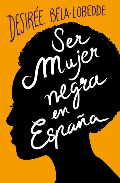SER MUJER NEGRA EN ESPAÑA.