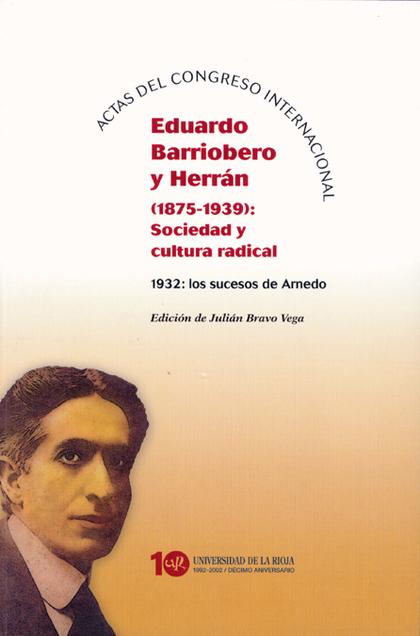 ACTAS DEL CONGRESO INTERNACIONAL EDUARDO BARRIOBERO Y HERRÁN (1875-1939)        SOCIEDAD Y CULT