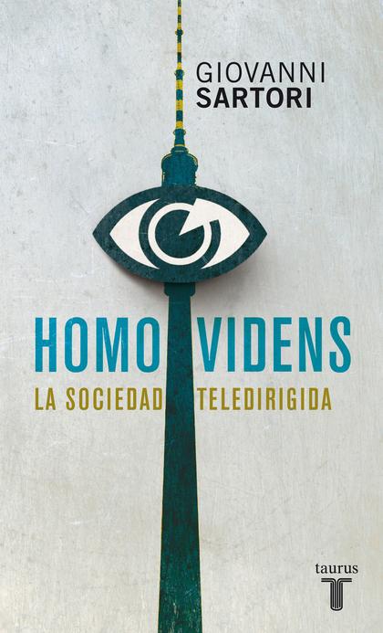 HOMO VIDENS : LA SOCIEDAD TELEDIRIGIDA