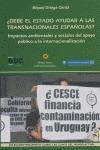 ¿DEBE EL ESTADO AYUDAR A LAS TRASNACIONALES ESPAÑOLAS?: IMPACTOS AMBIENTALES Y SOCIALES DEL APO