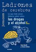 LADRONES DE CEREBROS: LO QUE TODO JOVEN DEBERÍA SABER SOBRE LAS DROGAS