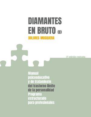 DIAMANTES EN BRUTO II. MANUAL PSICOEDUCATIVO Y DE TRATAMIENTO DEL TRASTORNO LÍMI
