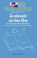 LA EDUCACIÓN NOS HACE LIBRES. LA LUCHA CONTRA NUEVAS ALIENACIONES