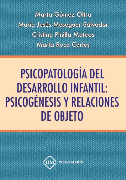 PSICOPATOLOGIA DEL DESARROLLO INFANTIL PSICOGENESIS Y RELACIONES DE OBJETO