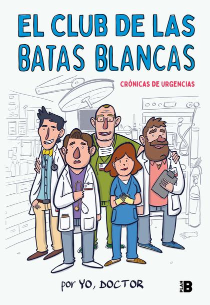 EL CLUB DE LAS BATAS BLANCAS.