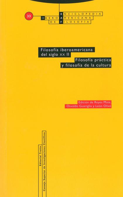 FILOSOFÍA IBEROAMERICANA DEL SIGLO XX. VOL. II. FILOSOFÍA PRÁCTICA Y FILOSOFÍA D