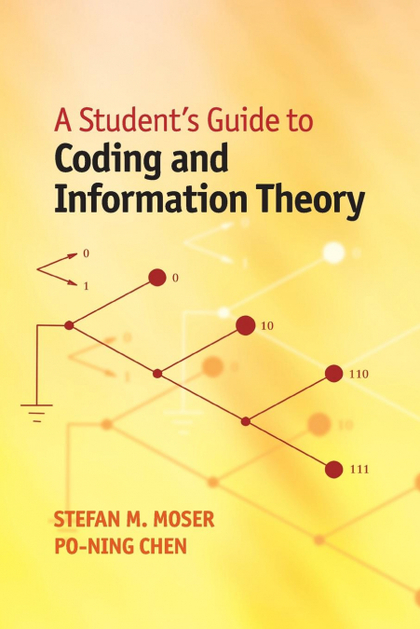 A STUDENT´S GUIDE TO CODING AND INFORMATION THEORY