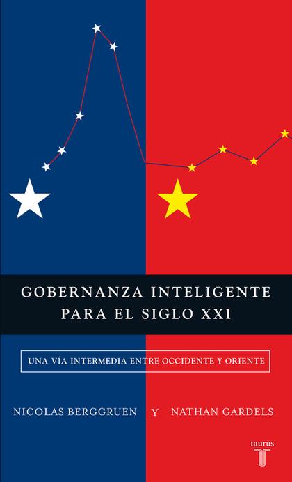 GOBERNANZA INTELIGENTE PARA EL SIGLO XXI. UNA VÍA INTERMEDIA ENTRE OCCIDENTE Y ORIENTE