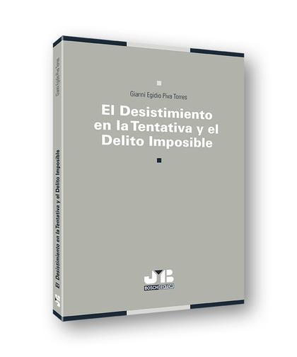 EL DESISTIMIENTO EN LA TENTATIVA Y EL DELITO IMPOSIBLE.