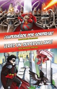 OMNIBUS SUPERHÉROE POR SORPRESA! - ERES UN SUPERVILLANO!
