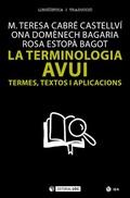 LA TERMINOLOGIA AVUI. TERMES, TEXTOS I APLICACIONS