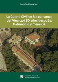 LA GUERRA CIVIL EN LAS COMARCAS DEL VINALOPÓ 80 AÑOS DESPUÉS: PATRIMONIO Y MEMOR