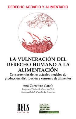 LA VULNERACIÓN DEL DERECHO HUMANO A LA ALIMENTACIÓN                             CONSECUENCIAS D