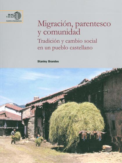 MIGRACIÓN, PARENTESCO Y COMUNIDAD                                               TRADICIÓN Y CAM