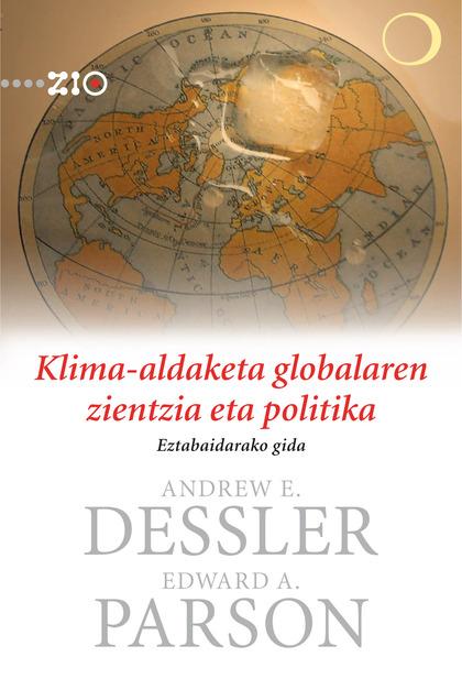 KLIMA-ALDAKETA GLOBALAREN ZIENTZIA ETA POLITIKA : EZTABAIDARAKO GIDA