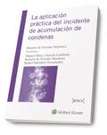 LA APLICACIÓN PRÁCTICA DEL INCIDENTE DE ACUMULACIÓN DE CONDENAS