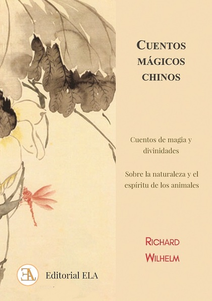 CUENTOS MÁGICOS CHINOS. CUENTOS DE MAGIA Y DIVINIDADES Y SOBRE LA NATURALEZA Y ANIMALES