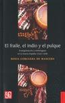 EL FRAILE, EL INDIO Y EL PULQUE                                                 EVANGELIZACION
