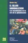 EL ISLAM MUNDIALIZADO: LOS MUSULMANES EN LA ERA DE LA GLOBALIZACIÓN