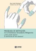 PROGRAMA DE MOTIVACIÓN EN LA ENSEÑANZA SECUNDARIA OBLIGATORIA : ¿CÓMO PUEDO MEJORAR LA MOTIVACI