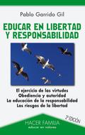 EDUCAR EN LIBERTAD Y RESPONSABILIDAD.