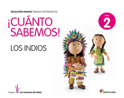 PROYECTO LOS CAMINOS DEL SABER, ¡CUANTO SABEMOS!, LOS INDIOS, EDUCACIÓN INFANTIL, 4 AÑOS