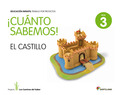 PROYECTO LOS CAMINOS DEL SABER, ¡CUANTO SABEMOS!, EL CASTILLO, EDUCACIÓN INFANTIL, 5 AÑOS