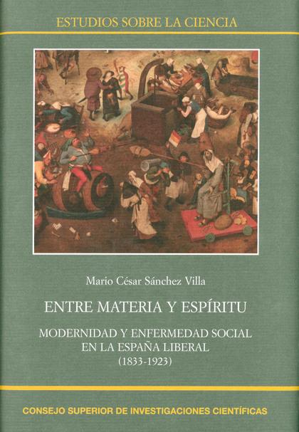 ENTRE MATERIA Y ESPÍRITU: MODERNIDAD Y ENFERMEDAD SOCIAL EN LA ESPAÑA LIBERAL (1.