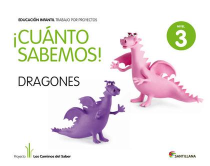 PROYECTO LOS CAMINOS DEL SABER, ¡CUANTO SABEMOS!, LOS DRAGONES, EDUCACIÓN INFANTIL, 5 AÑOS