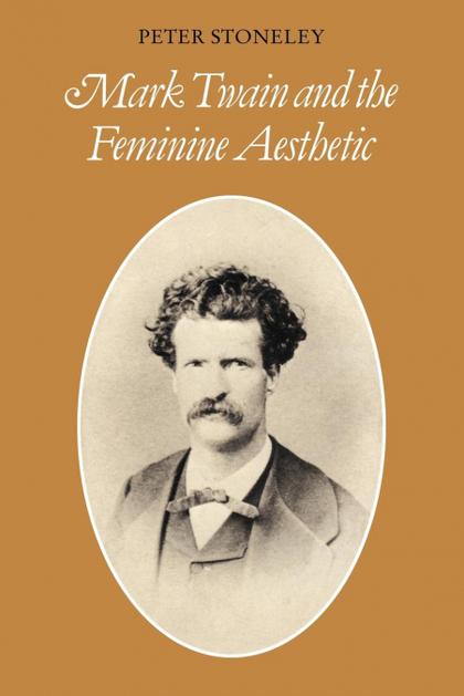 MARK TWAIN AND THE FEMININE AESTHETIC