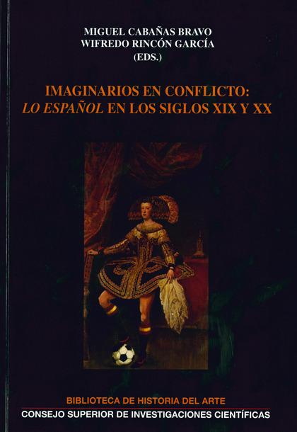 IMAGINARIOS EN CONFICTO: ´LO ESPAÑOL´ EN LOS SIGLOS XIX Y XX                    XVIII JORNADAS