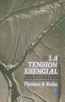 La tensión esencial : estudios selectos sobre la tradición y el cambio en el ámbito de la cienc